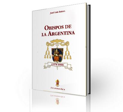 """""""Obispos de la Argentina"""" Autor: Jose Luis Batres - Ed. Santamaria"""